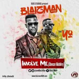 Blaizman - Involve Me [Remix] ft. YQ